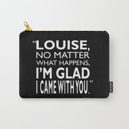 No Matter What Happens Carry-All Pouch