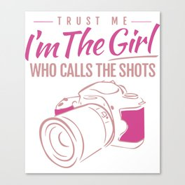 trust me I am the girl who calls the shots girlfriend t-shirts Canvas Print