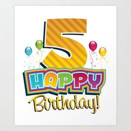 Happy 5th Birthday - Kids Bday Party Art Print