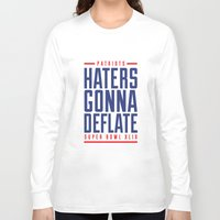 patriots Long Sleeve T-shirts featuring Patriots Haters Gonna Deflate by PatsSwag