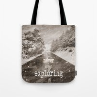 "never stop exploring Tote Bags featuring ""Never stop exploring ... forests"" by Guido Montañés"