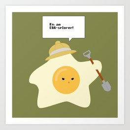 I'm an EGG-splorer! Art Print