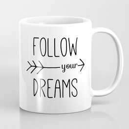 Follow Your Dreams Typography Quote Coffee Mug