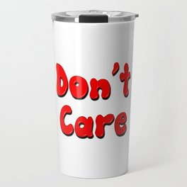 Don't Care Travel Mug