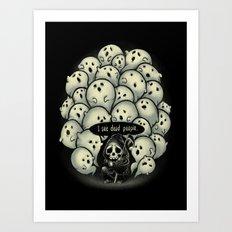 I see dead people Art Print