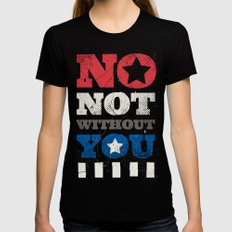 No, Not Without You!! MEDIUM Black Womens Fitted Tee