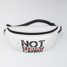 Keto Diet Not Today Carbs Ketosis Lifestyle LCHF Diet Fanny Pack