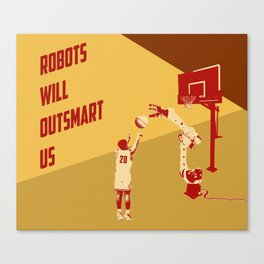 Robots will outsmart us Canvas Print