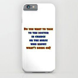 "Funny ""Doctor In Charge"" Joke iPhone Case"