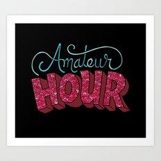 Amateur Hour Art Print