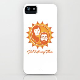 D&R: Good Morning Theria iPhone Case