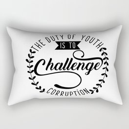 The Duty of Youth is to Challenge corruption Rectangular Pillow