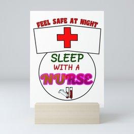 Funny Feel Safe At Night, Sleep With A Nurse RN Mini Art Print