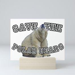 Save The Polar Bears Gifts Mini Art Print