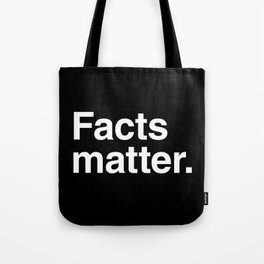Facts matter. (White text) Tote Bag