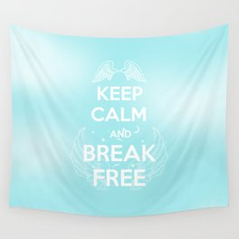 Keep Calm and Break Free Wall Tapestry