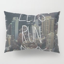 Let's Run Away to NYC Pillow Sham