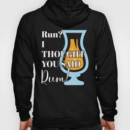 Funny Running Quote Gift Run? I Thought You Said Rum! Gift Hoody