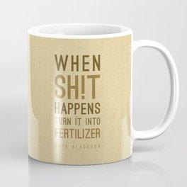 When shit happens - Kute Blackson Quote Coffee Mug