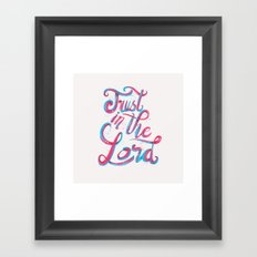 Trust in the Lord Framed Art Print
