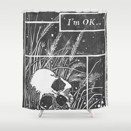 I'm OK... Shower Curtain