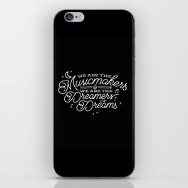 We are the dreamers of dreams iPhone Skin