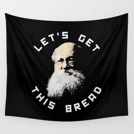 KROPOTKIN: LETS GET THIS BREAD Wall Tapestry
