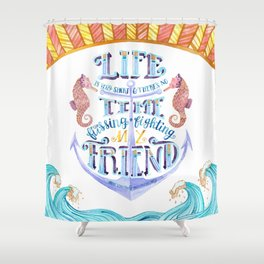 Life is Very Short Shower Curtain