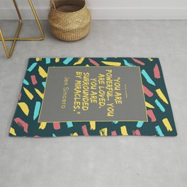 """""""You are powerful. You are loved. You are surrounded by miracles."""" Jen Sincero Rug"""