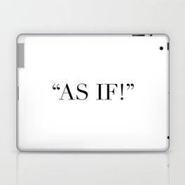 As if! Laptop & iPad Skin