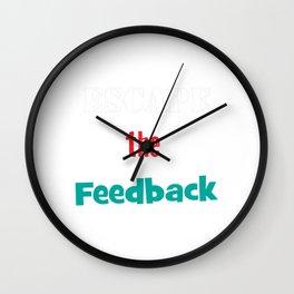 Funny Feedback Tshirt Designs Escape the feedback Wall Clock