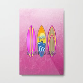 Born To Surf, In Pink Metal Print
