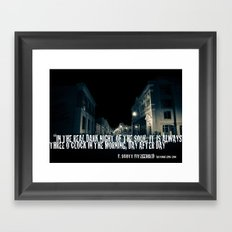 In the Real Dark Night Framed Art Print