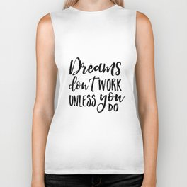 Dreams Don't Work Unless You Do,Motivational Quote,Inspirational Quote,Children Quote,Kids Gift,Nurs Biker Tank