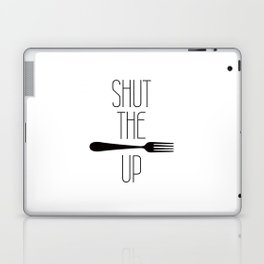 STFU Shut The Fork Up Laptop & iPad Skin