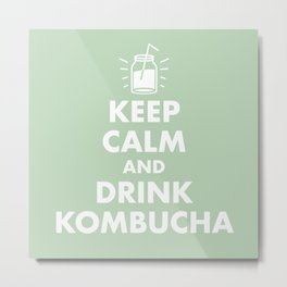 Keep Calm and Drink Kombucha Metal Print