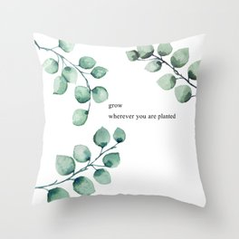 Grow wherever you are planted watercolor florals Throw Pillow