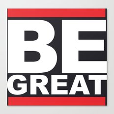 Be Great Canvas Print