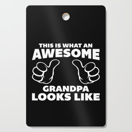 Awesome Grandpa Funny Quote Cutting Board