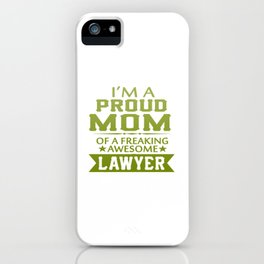 I'M A PROUD LAWYER'S MOM iPhone Case