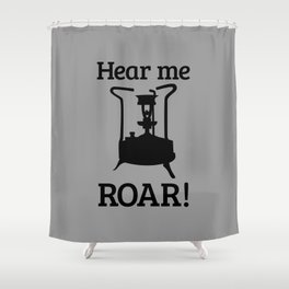 Brass Stove, HEAR ME ROAR Shower Curtain