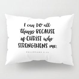 Philippians 4:13 - Bible Verse Pillow Sham
