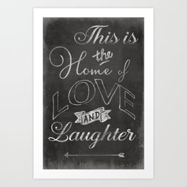 Home of Love and Laughter Art Print