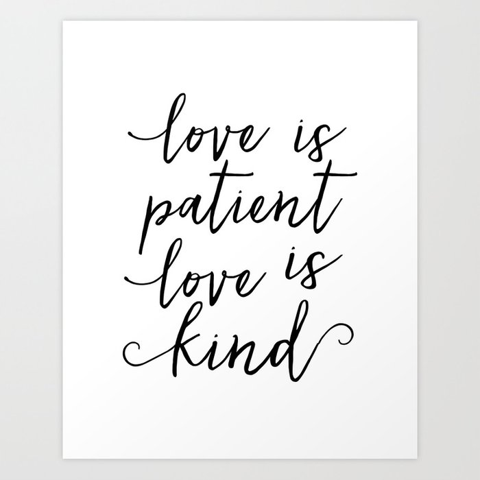 LOVE SIGN, Love Is Patient Love Is Kind,Love Art,Love Quote,Love Print,I  Love You More,Valentines Da Art Print by aleksmorin
