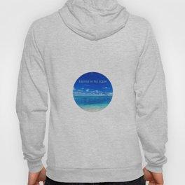 Breathe in the ocean Hoody