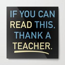 Thank A Teacher Metal Print
