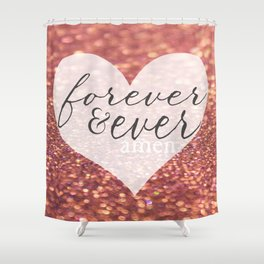 Forever And Ever Amen. Shower Curtain