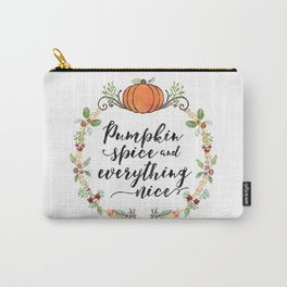 Pumpkin Spice and Everything Nice Carry-All Pouch