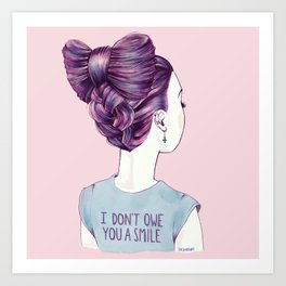 i don't owe you a smile Art Print