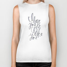 I love you & I like you Biker Tank